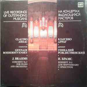 Claudio Arrau, Johannes Brahms - Concerto No. 2 For Piano And Orchestra In B flat Major, Op. 83 download mp3 flac