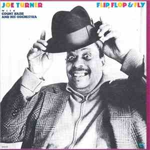 Joe Turner With Count Basie And His Orchestra - Flip, Flop And Fly download free