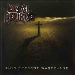 Metal Church - This Present Wasteland download free