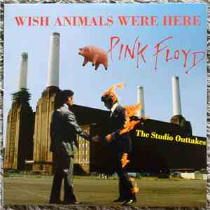 Pink Floyd - Wish Animals Were Here - The Studio Outtakes download mp3 flac