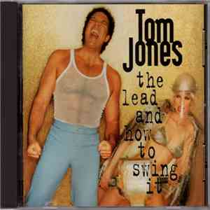 Tom Jones - The Lead And How To Swing It download mp3 flac